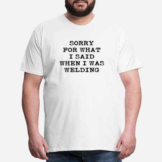 46701ef62 Funny Swearing Cursing Cussing Welder Welding Men's Premium T-Shirt ...