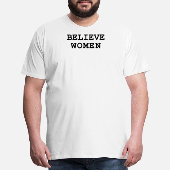 d300b5e55f373 Believe Women Feminist Gift Womens March Men's Premium T-Shirt ...