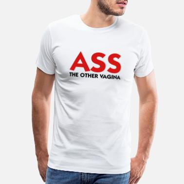Vagina Ass Ass: The other Vagina! - Men's Premium T-Shirt