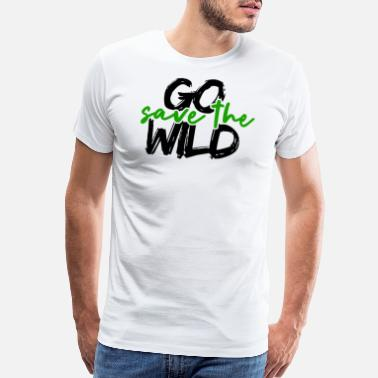 Sayings Save the wilderness - Men's Premium T-Shirt