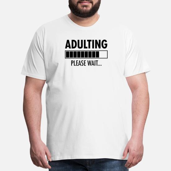Funny Birthday Gift Adulting Loading Bar Mens Premium T Shirt