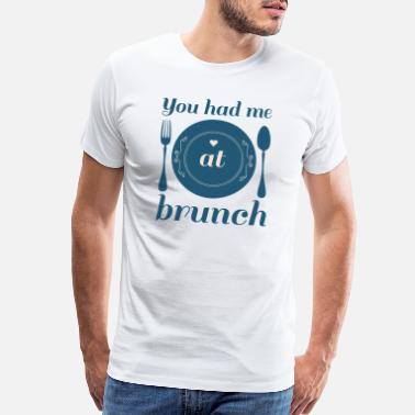 Cutlery You Had Me At Brunch - Men's Premium T-Shirt