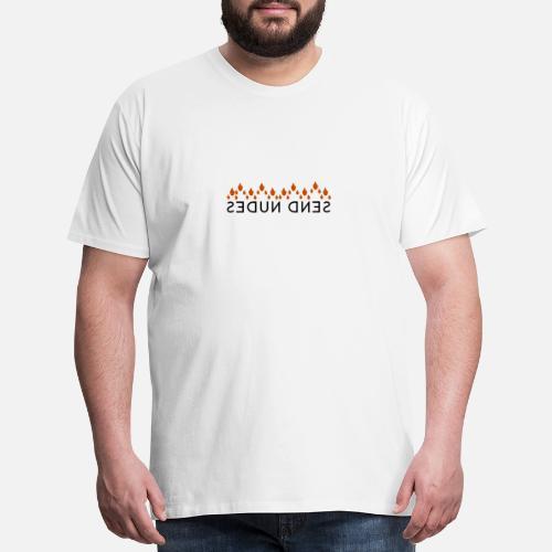 d3e1ed11e9c3 SEND NUDES T-Shirt Hidden Message Men s Premium T-Shirt