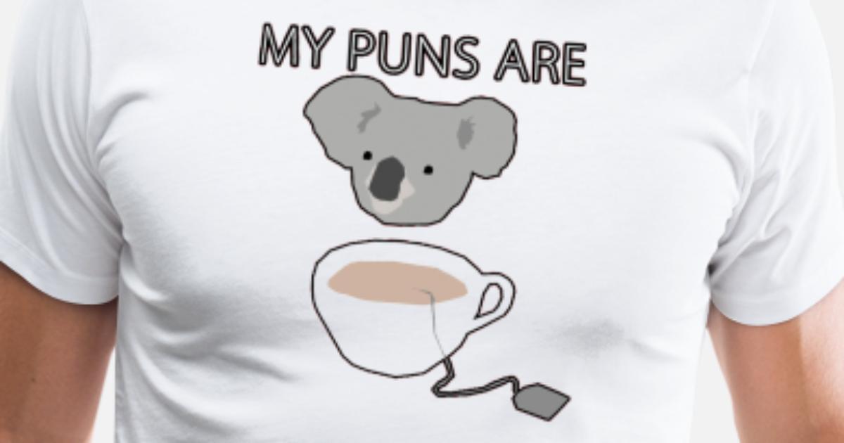 Koala Tea Puns By Loregabriel Spreadshirt