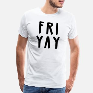 Yay fri yay - Men's Premium T-Shirt