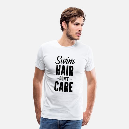 Lover T-Shirts - Swim Hair Don't Care - Men's Premium T-Shirt white