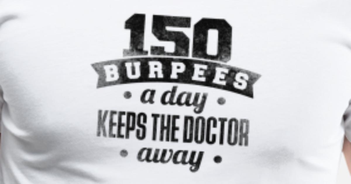 d79fded07 150 Burpees a Day Funny Burpee Shirt Men's Premium T-Shirt | Spreadshirt