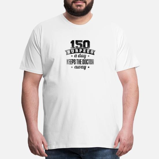 a72f2c79a Burpee T-Shirts - 150 Burpees a Day Funny Burpee Shirt - Men's Premium T