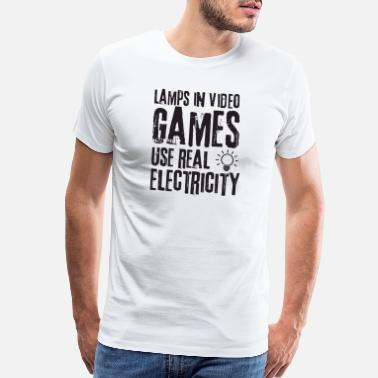 Electricity lamps in video games use real electricity shirt - Men's Premium T-Shirt