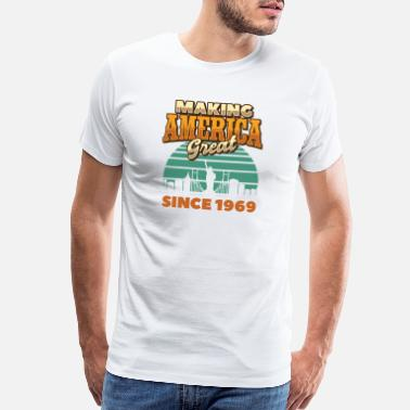 Let Making America Great Since 1969 Vintage Birthday - Men's Premium T-Shirt