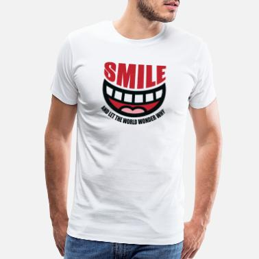 Attitude Smile and Let The World Wonder Why - Men's Premium T-Shirt
