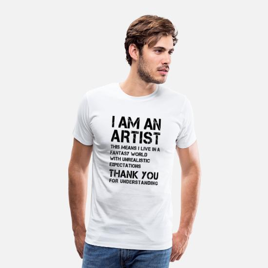 Artist T-Shirts - I am an Artist ... - Men's Premium T-Shirt white
