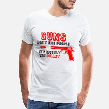 People guns dont kill people - Men's Premium T-Shirt
