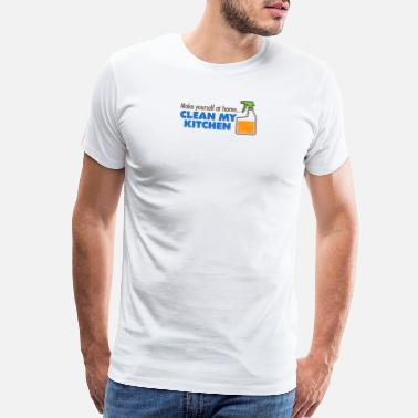 Cleaning Feel Like At Home..Go Clean My Kitchen - Men's Premium T-Shirt