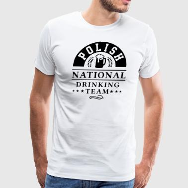 Polish national drinking Team Shirt - Beer Shirt - Men's Premium T-Shirt
