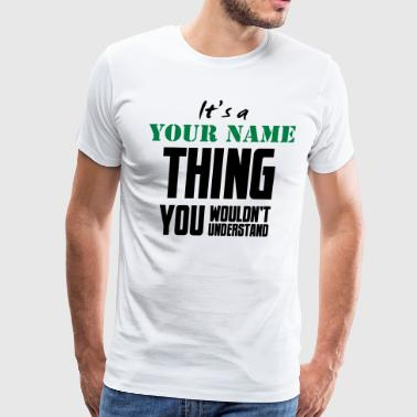 ITS A THING - Men's Premium T-Shirt