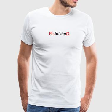 PhinisheD - Men's Premium T-Shirt