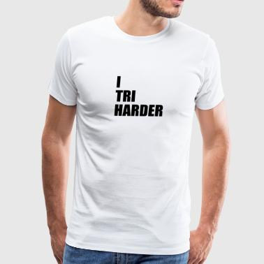 I tri harder - Men's Premium T-Shirt