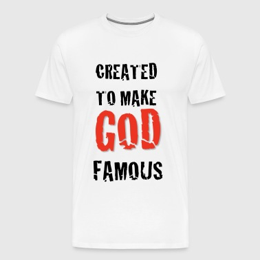 Created to Make God Famous - Men's Premium T-Shirt
