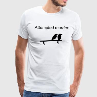 Attempted murder - Men's Premium T-Shirt