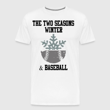 The two seasons winter and baseball - Men's Premium T-Shirt