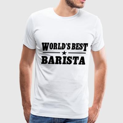 Worlds Best Barista - Men's Premium T-Shirt
