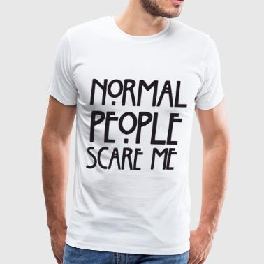 Normal People Scare Me Top Fashion Tumblr Hipster - Men's Premium T-Shirt