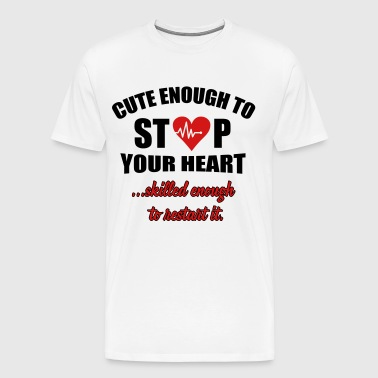 Cute enought to stop your heart - paramedic - Men's Premium T-Shirt