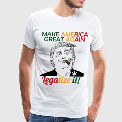 Smoke Cannabis and Maker America Great Again Trump - Men's Premium T-Shirt