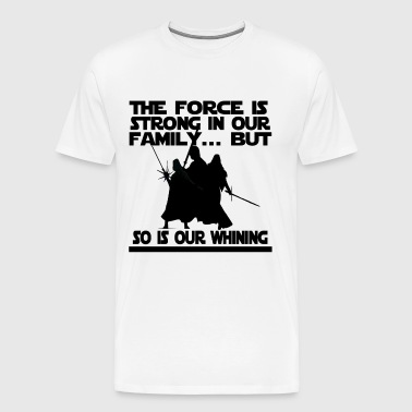 The Force Is Strong Parody shirt - Men's Premium T-Shirt