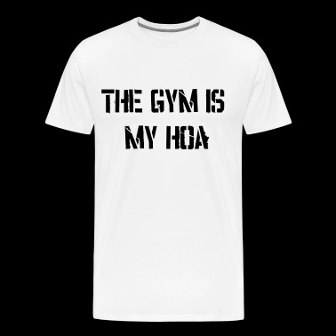 The Gym is my Hoa ! Gym Wear - Men's Premium T-Shirt