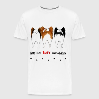 Nothin' Butt Papillons T-shirt - Men's Premium T-Shirt
