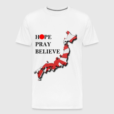 Japan : Hope, Pray, Believe - Men's Premium T-Shirt