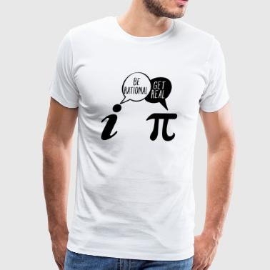 Be Rational Get Real Math Pun - Men's Premium T-Shirt
