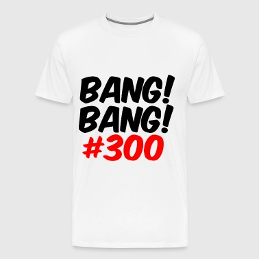 Bang Ban 300 (2) - Men's Premium T-Shirt