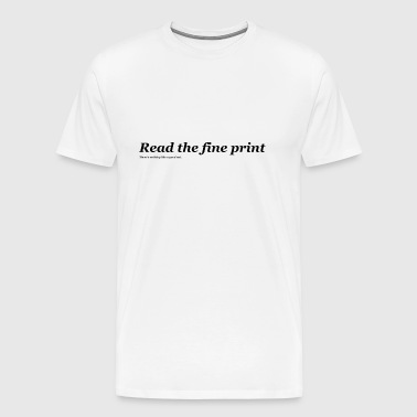 Can you read my fine print? - Men's Premium T-Shirt