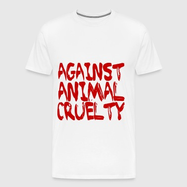 Against Animal Cruelty - Men's Premium T-Shirt
