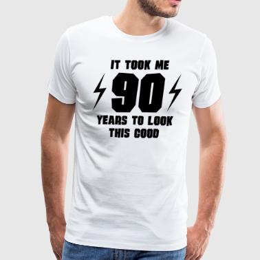 It Took Me 90 Years To Look This Good - Men's Premium T-Shirt