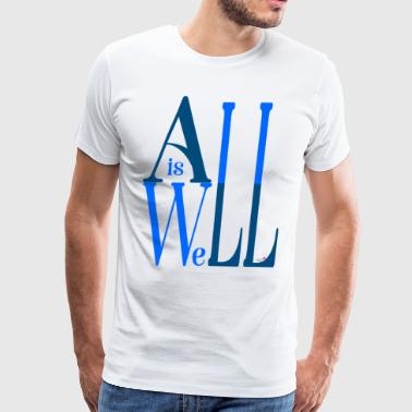 All is Well - Men's Premium T-Shirt