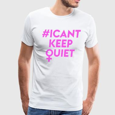 i Can keep Quiet Funny Slogan - Men's Premium T-Shirt