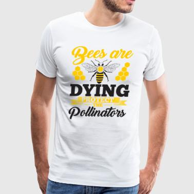 Bees Are Dying Protect The Pollinators - Bees - Men's Premium T-Shirt