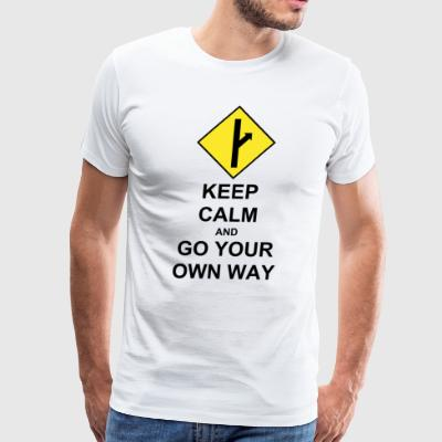 Keep Calm and Go Your Own Way - Men's Premium T-Shirt