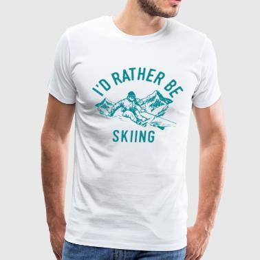 Skiing Skier Ski Apres Ski Funny Cool Quote Gift - Men's Premium T-Shirt