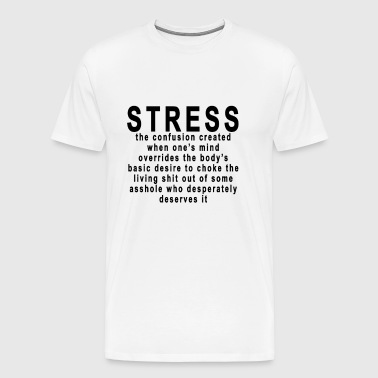 stress_insult_humor - Men's Premium T-Shirt