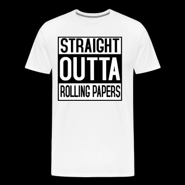 Straight outta rolling papers - Men's Premium T-Shirt