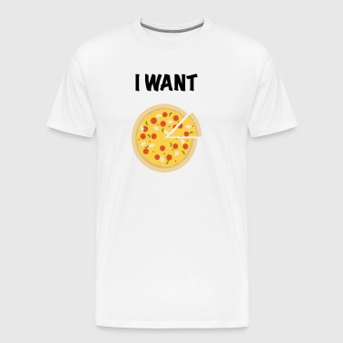 I Want Pizza - Men's Premium T-Shirt