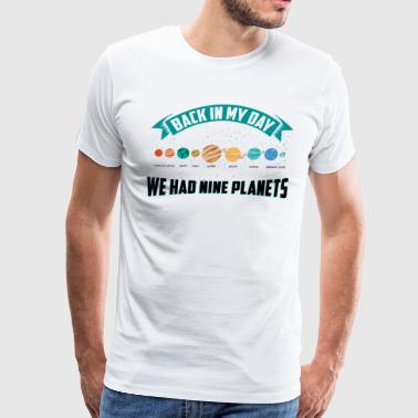 Nerdy Cool Solar System Universe 9 Planets Gift - Men's Premium T-Shirt