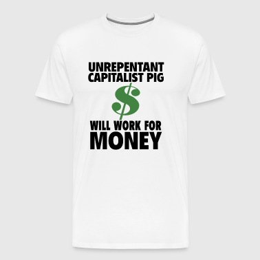 Unrepentant capitalist pig - Men's Premium T-Shirt