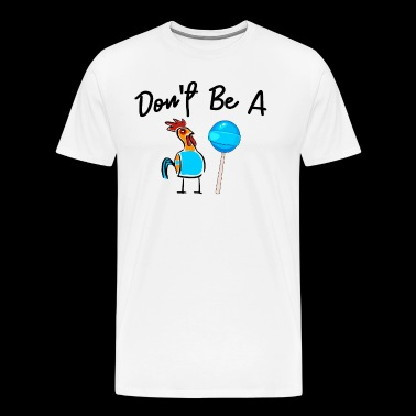 Dont Be A Sucker Funny Fathers Day - Men's Premium T-Shirt