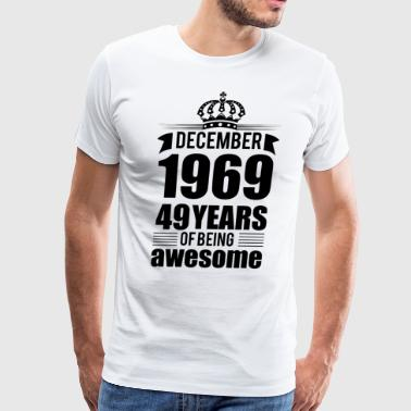 December 1969 49 years of being awesome - Men's Premium T-Shirt